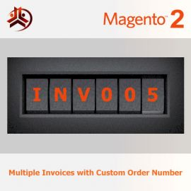Magento 2 Multiple Invoices with Custom Number